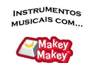 Confecção de instrumentos musicais com Makey Makey